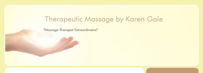 "Therapeutic Massage by Karen Gale - ""Massage Therapist Extraordinaire!"""